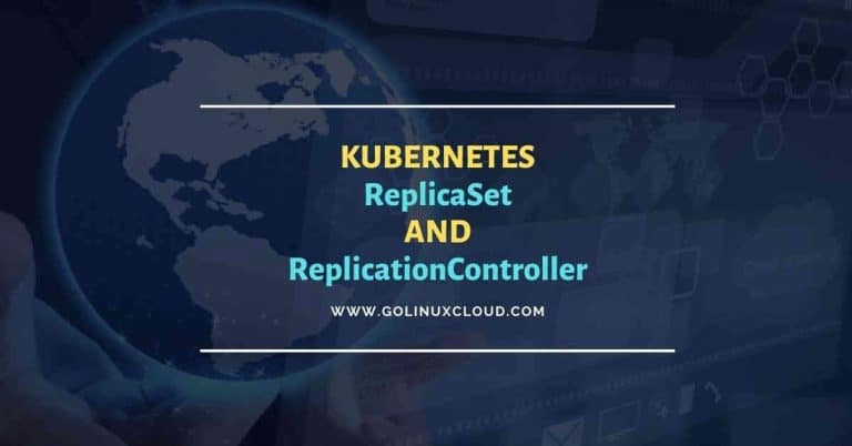 Kubernetes ReplicaSet & ReplicationController Beginners Guide