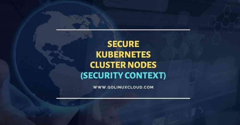 Examples to secure Kubernetes cluster nodes (security context)