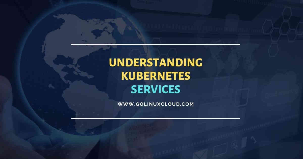 Beginners guide to Kubernetes Services with examples