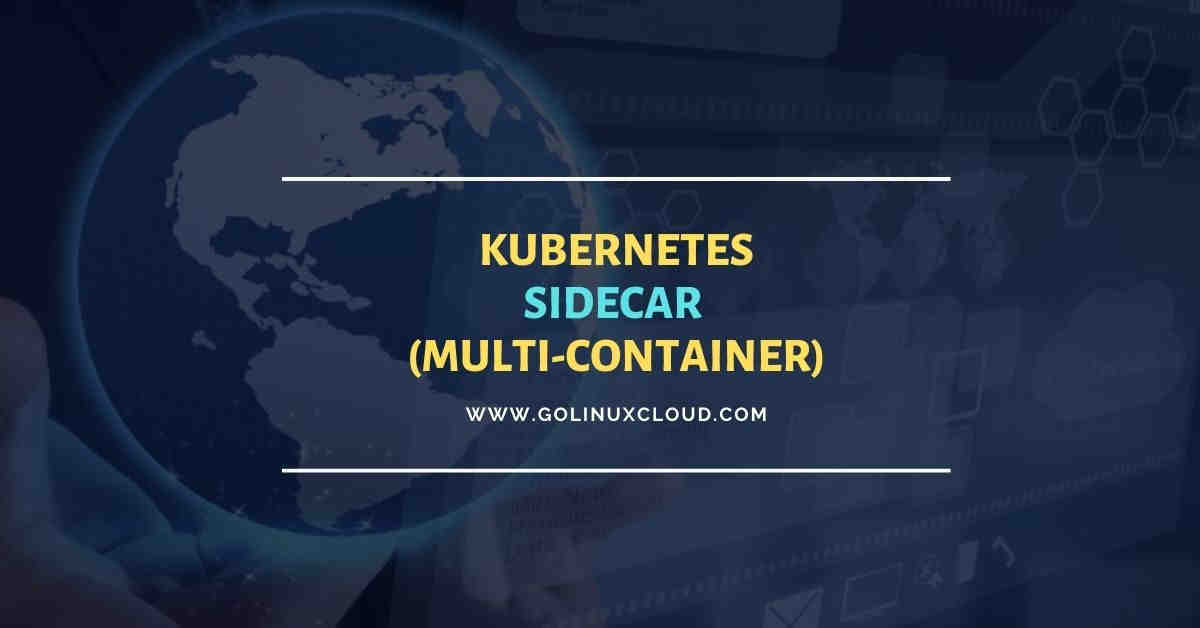 Kubernetes sidecar example | Create multi-container Pod
