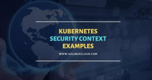 Kubernetes SecurityContext with Linux Capabilities Examples
