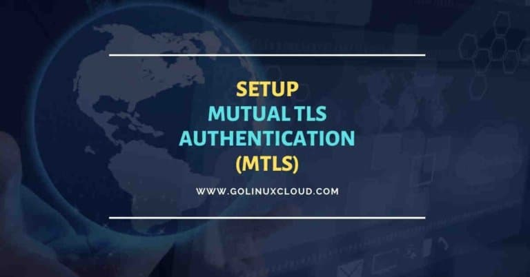 Setup & verify mutual TLS authentication (MTLS) with openssl