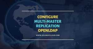 Configure multi-master replication OpenLDAP [Step-by-Step]