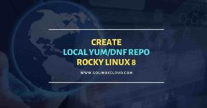 Setup local YUM/DNF repo server (HTTP) Rocky Linux 8
