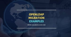OpenLDAP Migration Tutorial [Step-by-Step]