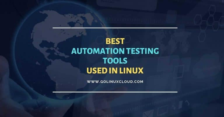 6 Tools making Automation Testing easy in Linux
