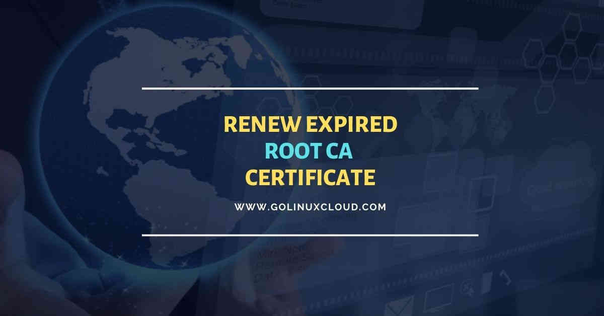 How to renew expired root CA certificate with openssl