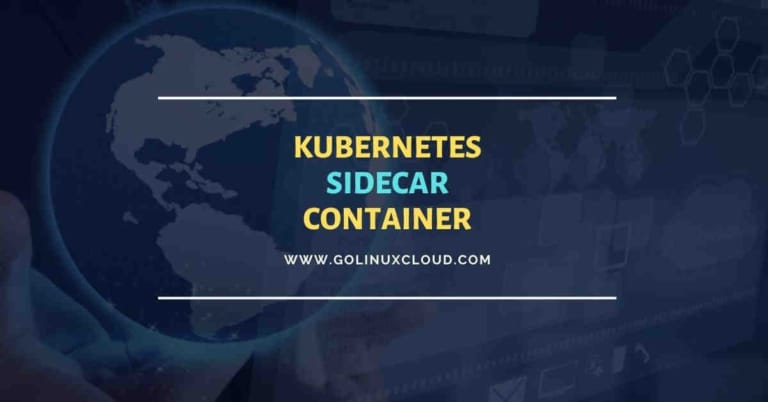 Kubernetes sidecar container usage & examples