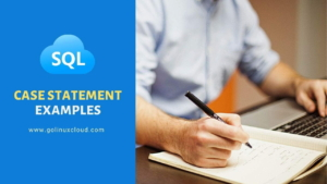 SQL Case Statement Explained [Practical Examples]