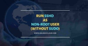 SOLVED: Run SSHD as non-root user in Linux