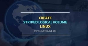 Create & Manage Striped Logical Volumes Linux [Step-by-Step]