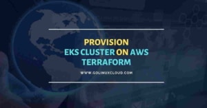 Terraform: EKS Cluster Provision on AWS [Step-by-Step]